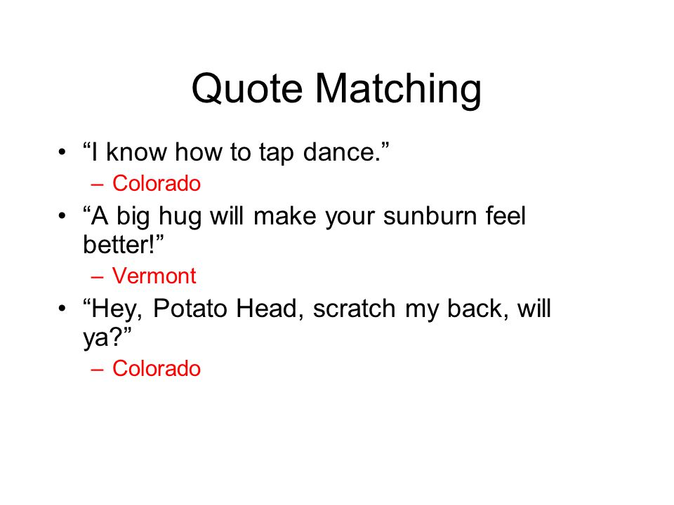Quote Matching I know how to tap dance.