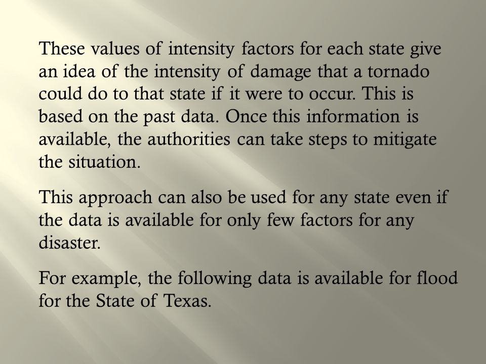 These values of intensity factors for each state give an idea of the intensity of damage that a tornado could do to that state if it were to occur.