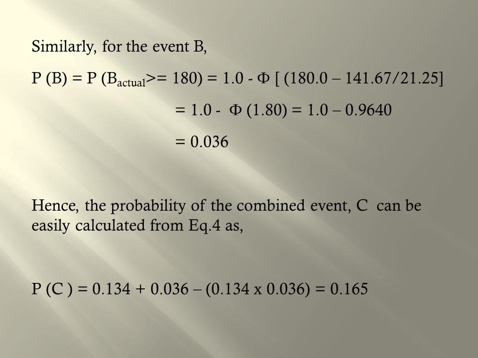 Similarly, for the event B, P (B) = P (Bactual>= 180) = 1