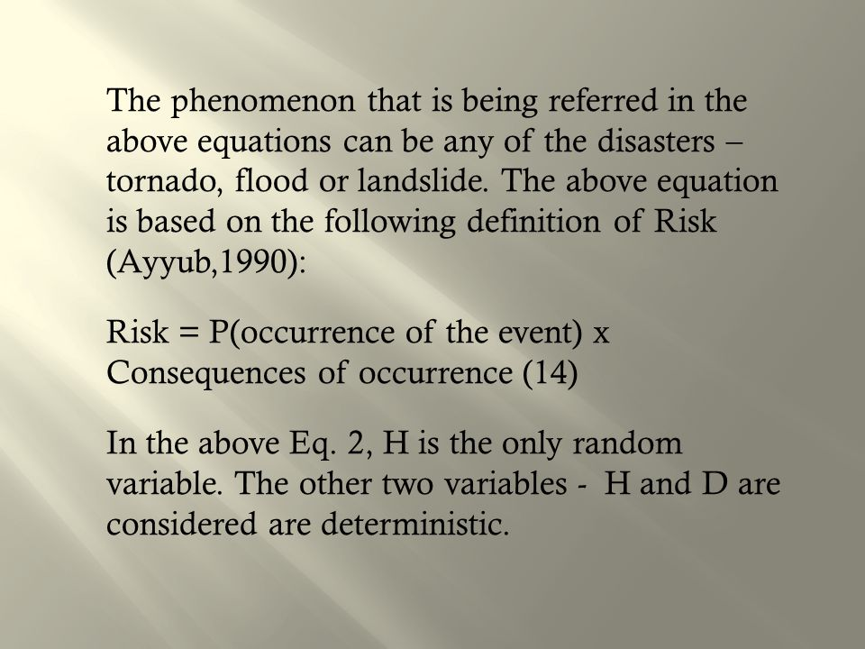 The phenomenon that is being referred in the above equations can be any of the disasters – tornado, flood or landslide.
