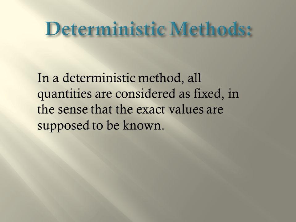 Deterministic Methods: