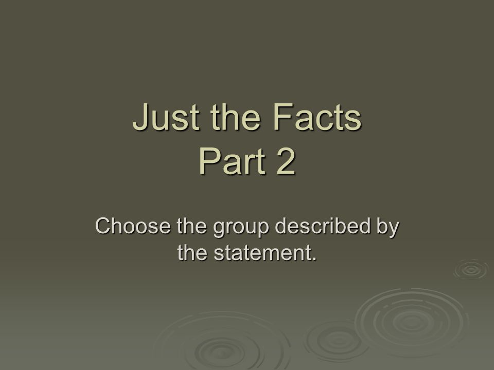 Choose the group described by the statement.