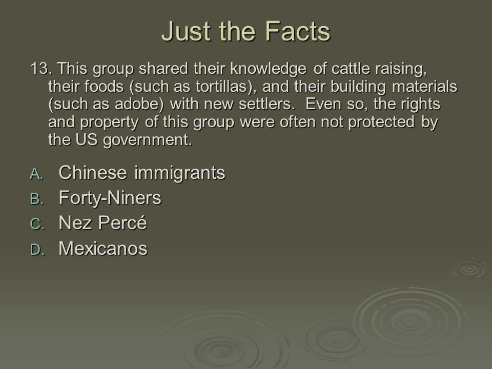 Just the Facts Chinese immigrants Forty-Niners Nez Percé Mexicanos
