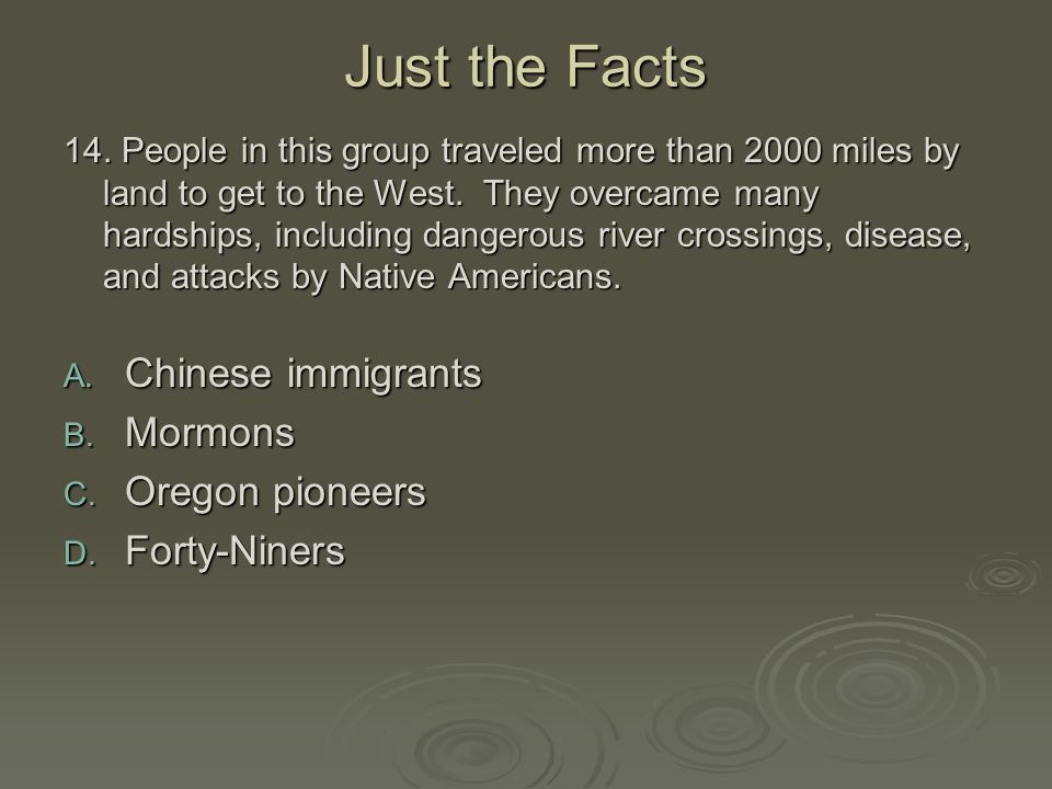 Just the Facts Chinese immigrants Mormons Oregon pioneers Forty-Niners