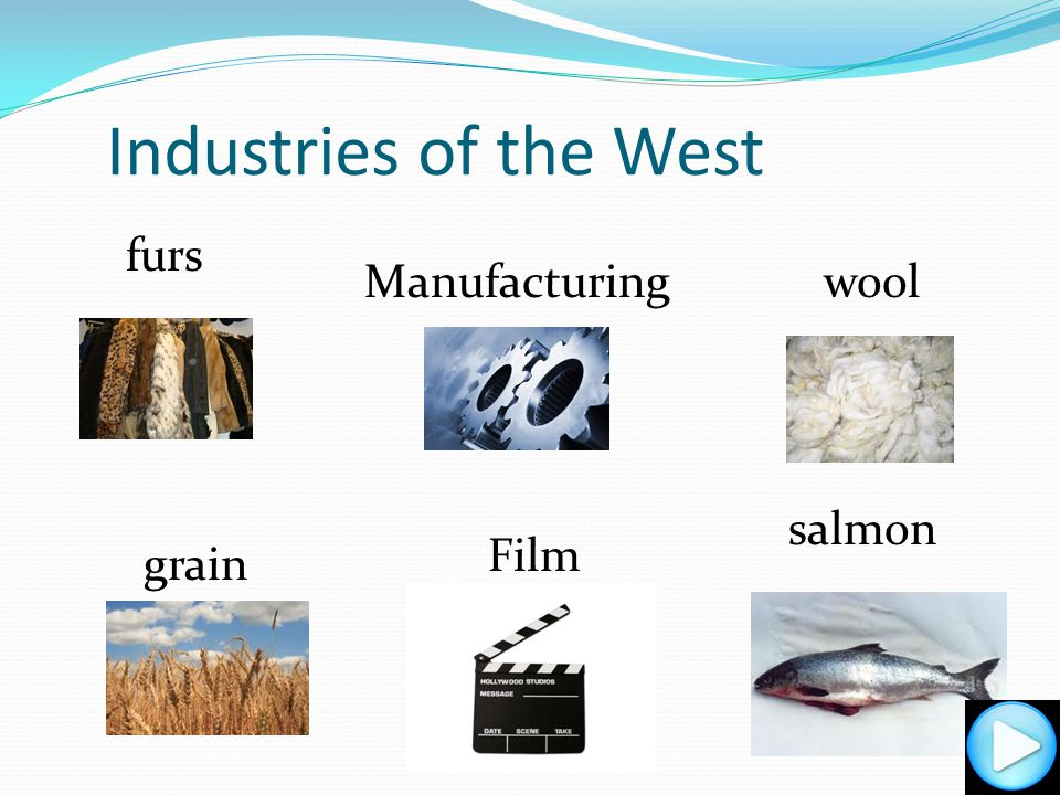 Industries of the West furs Manufacturing wool salmon Film grain