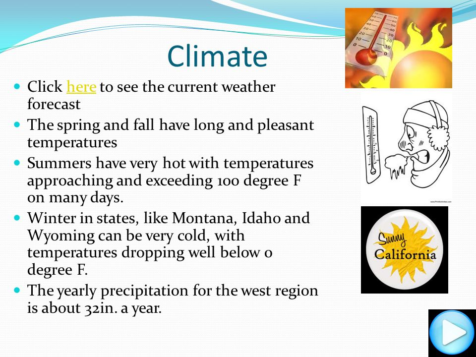 Climate Click here to see the current weather forecast