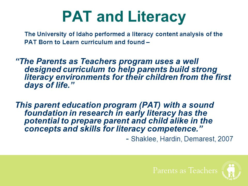 PAT and Literacy The University of Idaho performed a literacy content analysis of the PAT Born to Learn curriculum and found –
