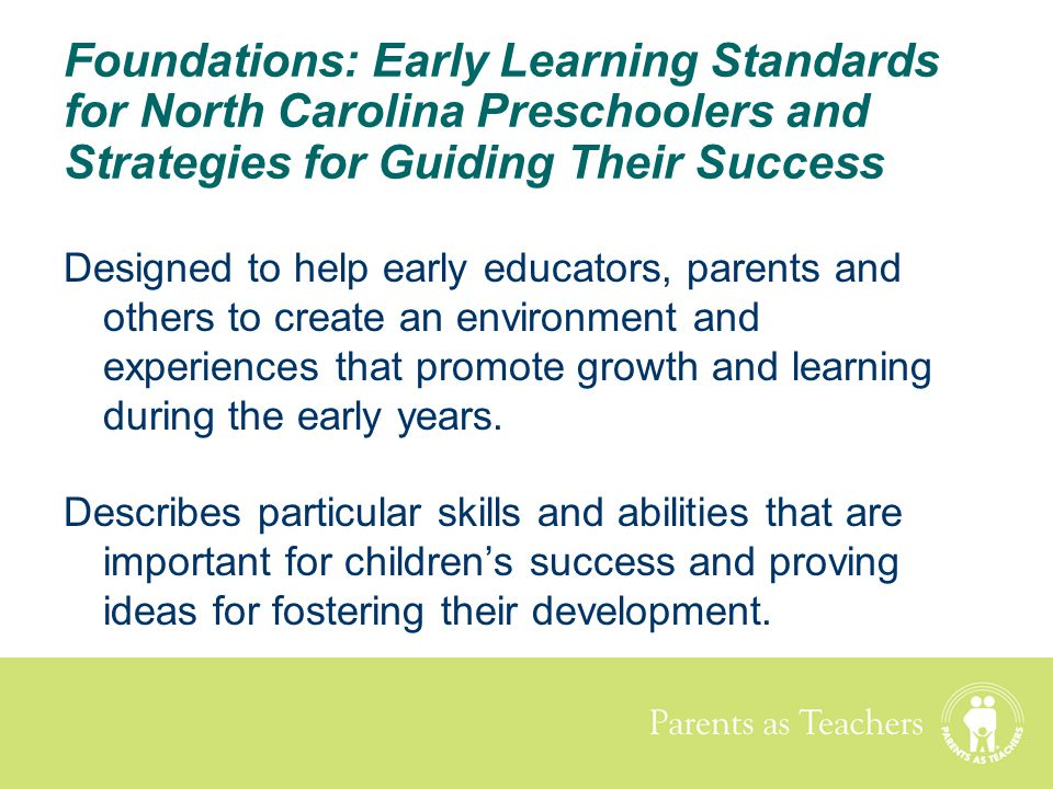 Foundations: Early Learning Standards for North Carolina Preschoolers and Strategies for Guiding Their Success
