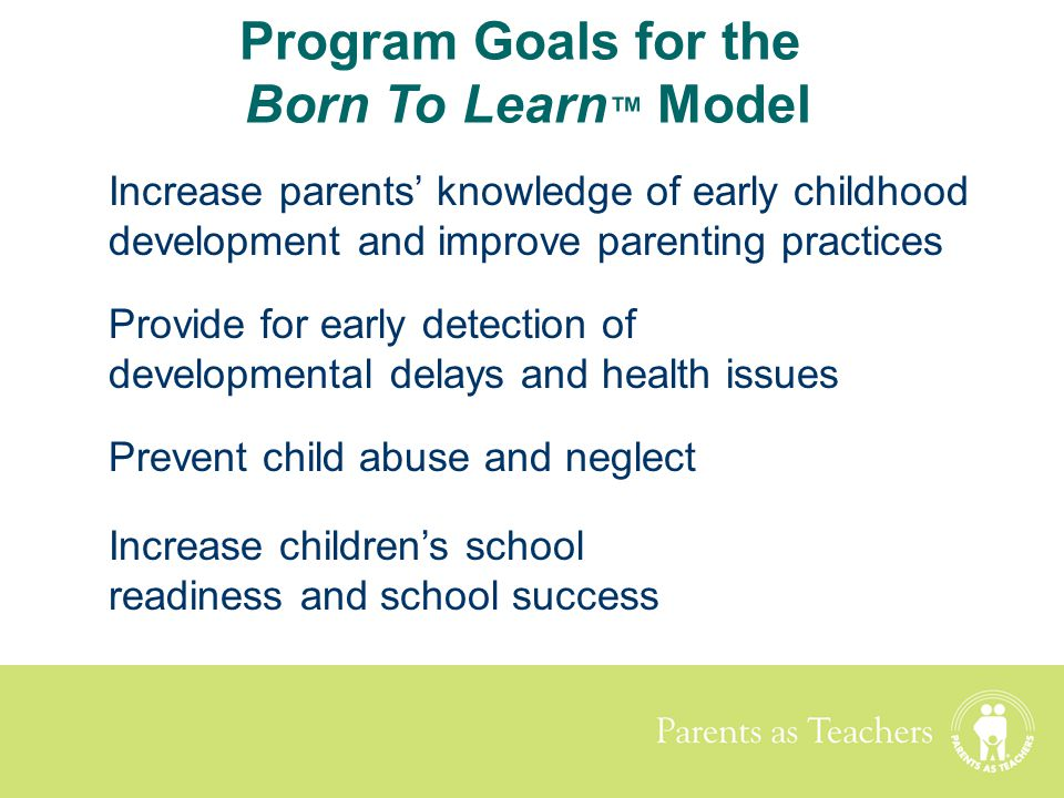 Program Goals for the Born To Learn™ Model