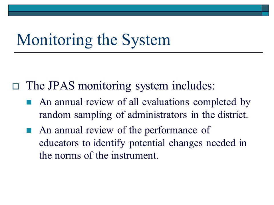 Monitoring the System The JPAS monitoring system includes: