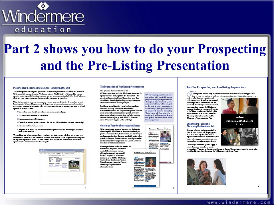 Part 2 shows you how to do your Prospecting and the Pre-Listing Presentation