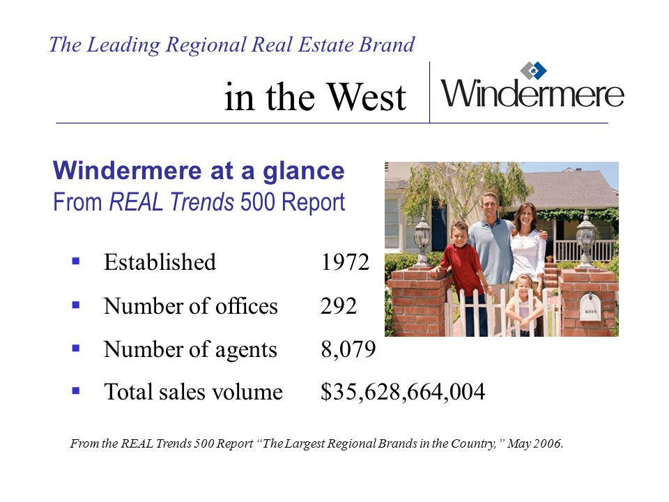 The Leading Regional Real Estate Brand