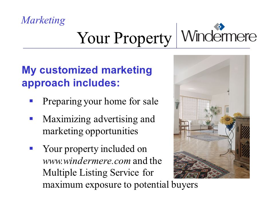 Your Property Marketing My customized marketing approach includes: