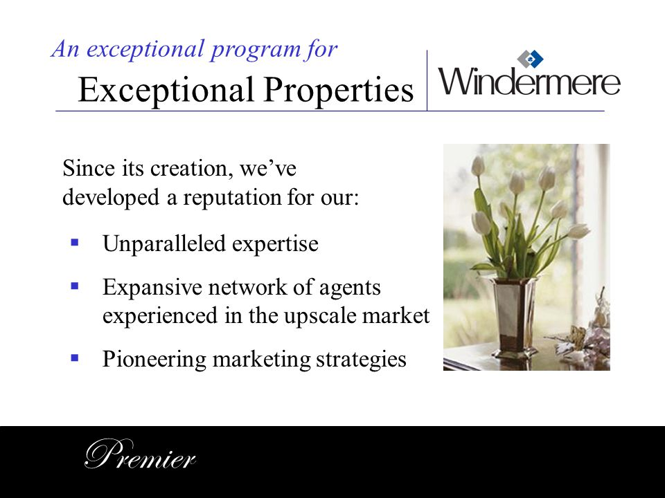 Premier Exceptional Properties An exceptional program for