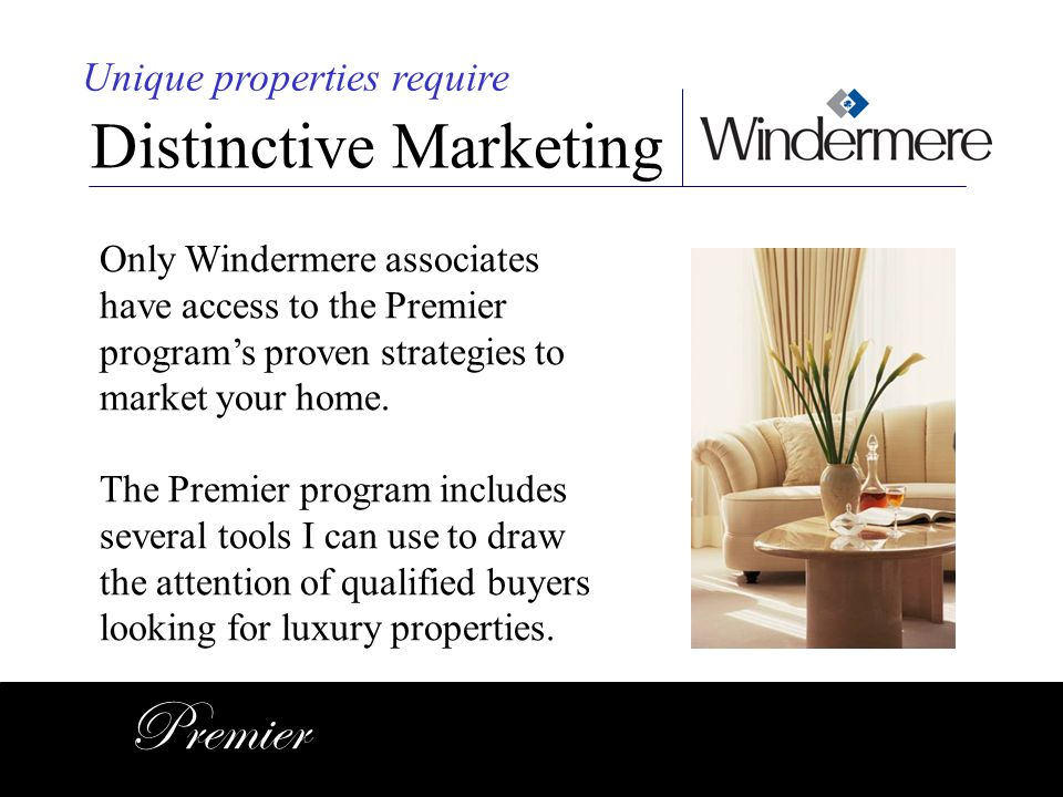 Premier Distinctive Marketing Unique properties require