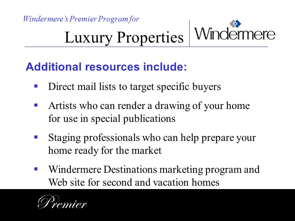 Premier Luxury Properties Additional resources include: