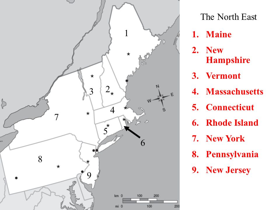 The North East 1. Maine. New Hampshire. Vermont. Massachusetts. Connecticut. Rhode Island. New York.