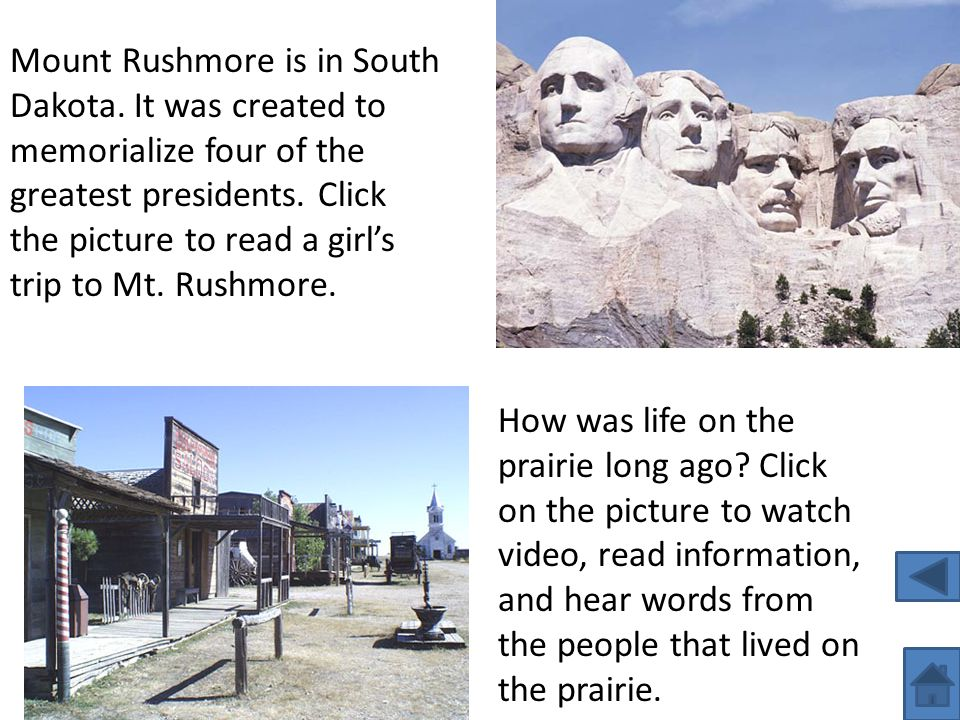 Mount Rushmore is in South Dakota