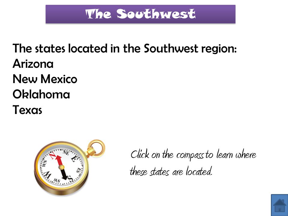 Click on the compass to learn where these states are located.