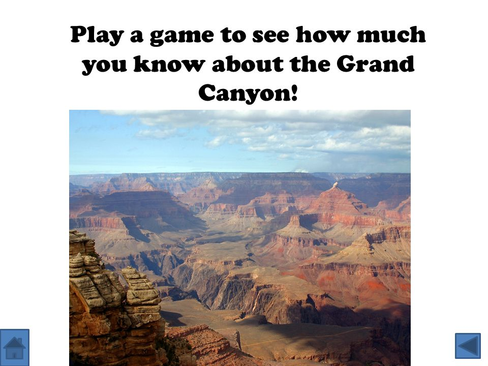 Play a game to see how much you know about the Grand Canyon!