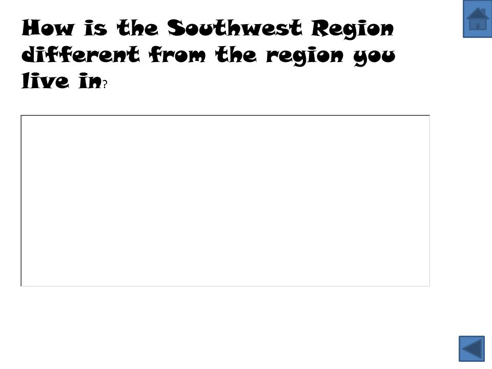 How is the Southwest Region different from the region you live in