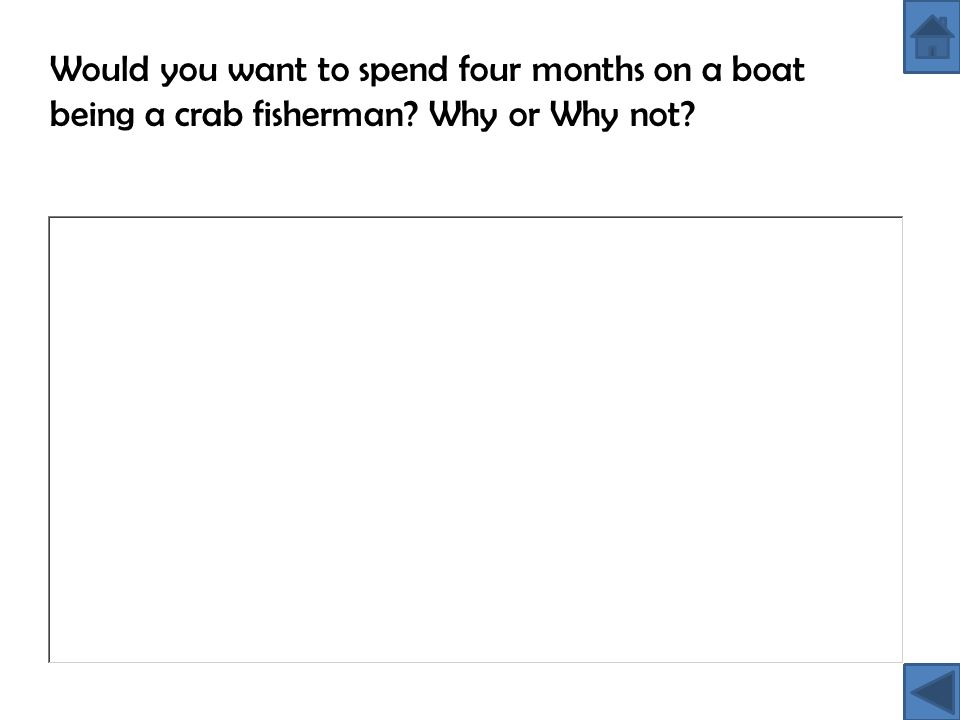 Would you want to spend four months on a boat being a crab fisherman