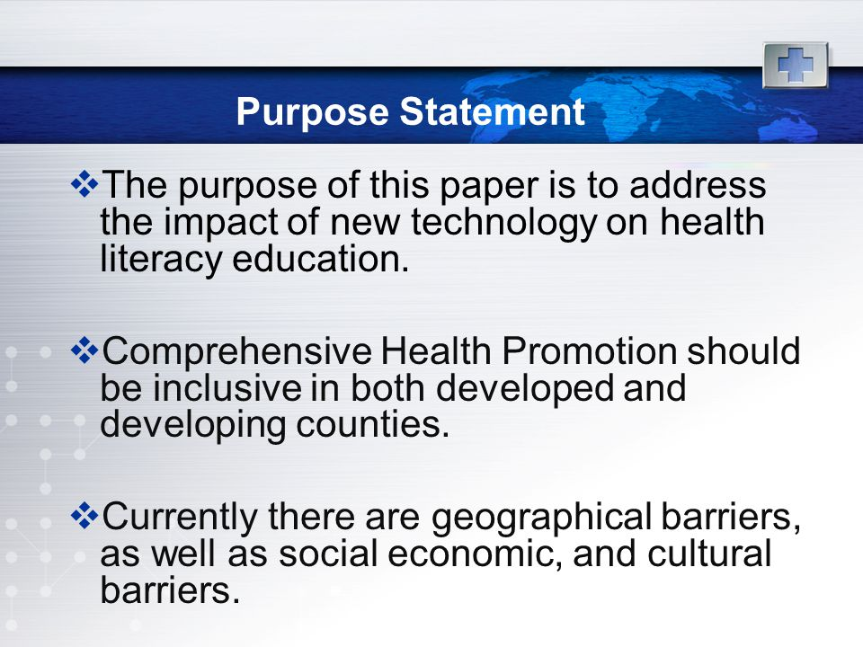Purpose Statement The purpose of this paper is to address the impact of new technology on health literacy education.