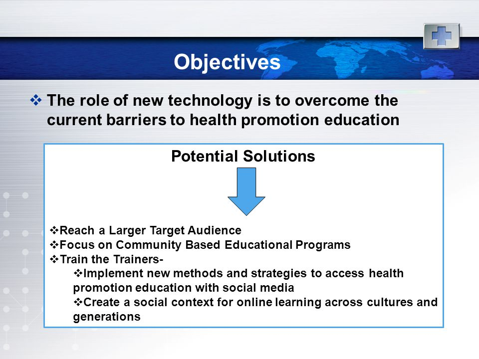 Objectives The role of new technology is to overcome the current barriers to health promotion education.