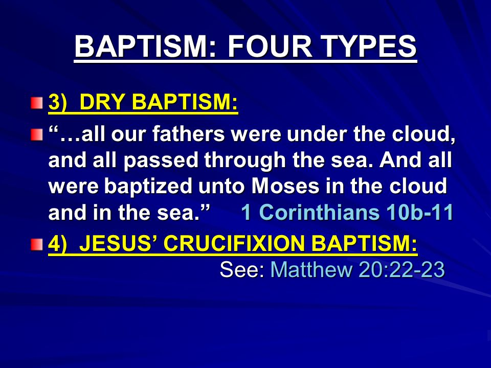 BAPTISM: FOUR TYPES 3) DRY BAPTISM: