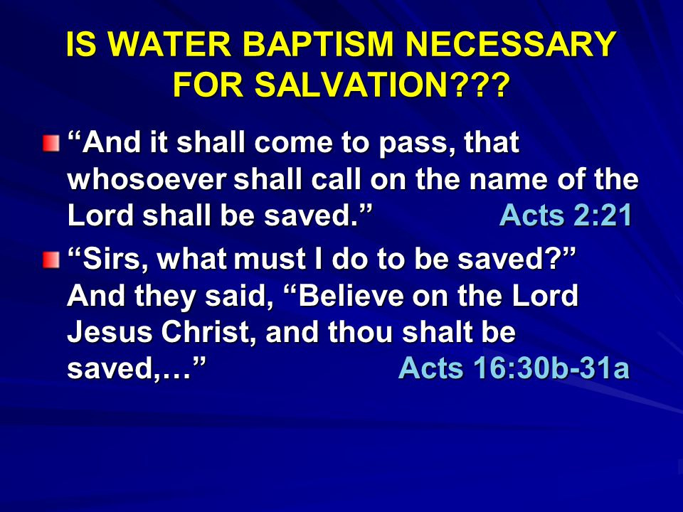 IS WATER BAPTISM NECESSARY FOR SALVATION