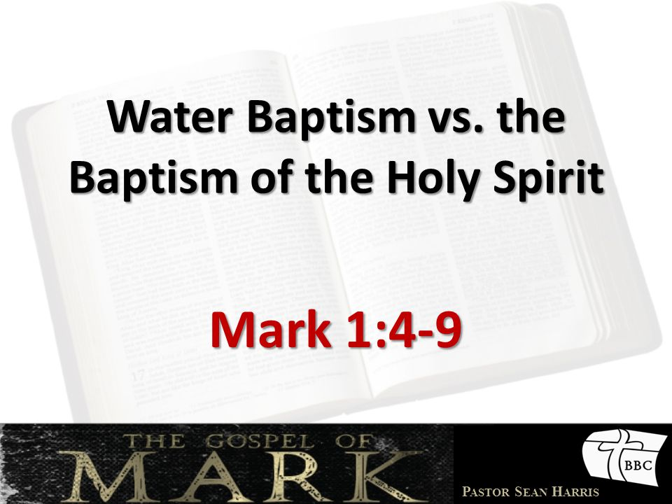Water Baptism vs. the Baptism of the Holy Spirit