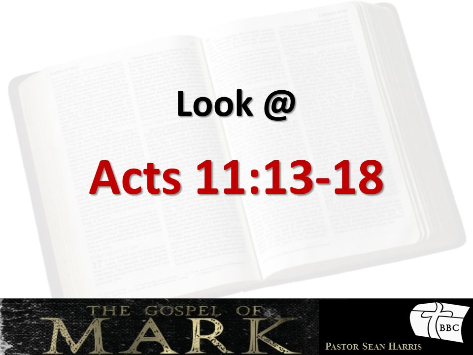 Look @ Acts 11:13-18