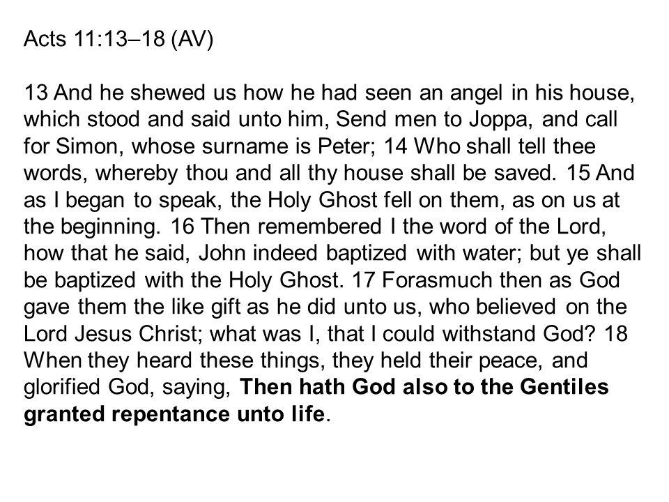 Acts 11:13–18 (AV)