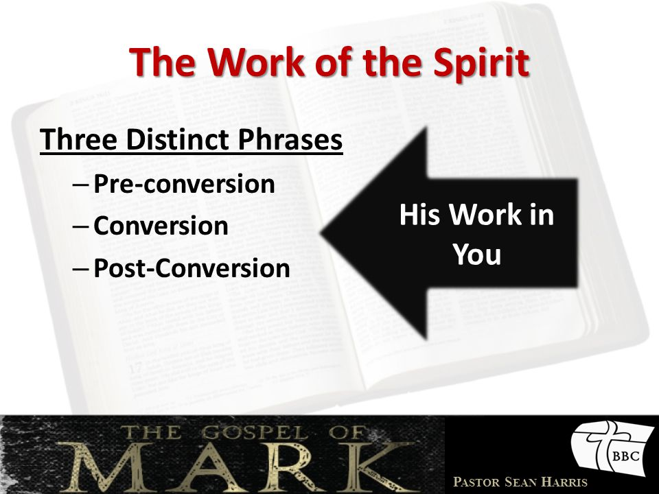 The Work of the Spirit Three Distinct Phrases His Work in You