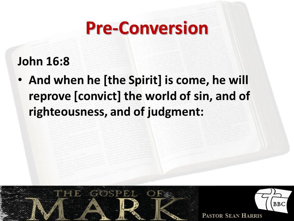 Pre-Conversion John 16:8.