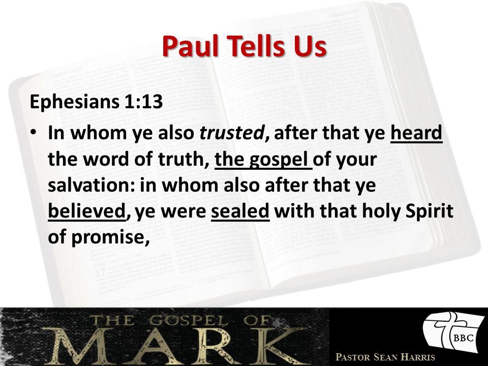 Paul Tells Us Ephesians 1:13