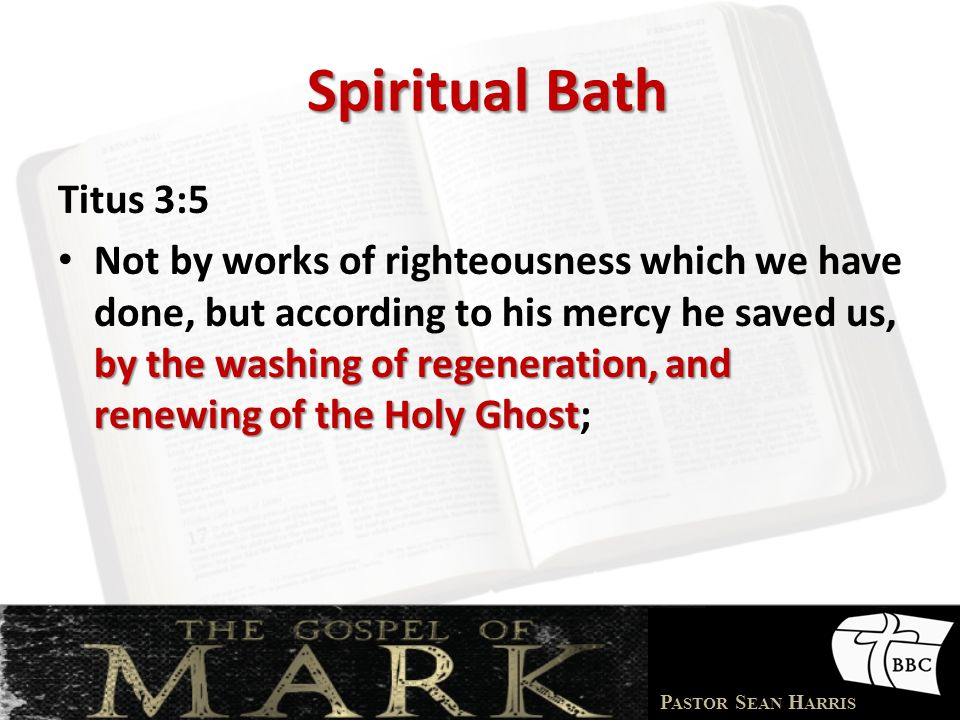 Spiritual Bath Titus 3:5.