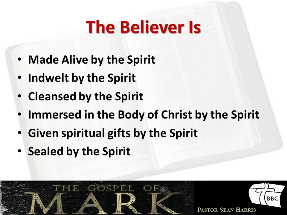 The Believer Is Made Alive by the Spirit Indwelt by the Spirit