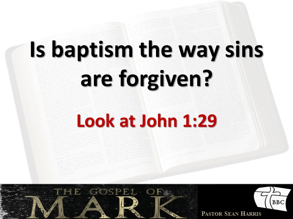 Is baptism the way sins are forgiven