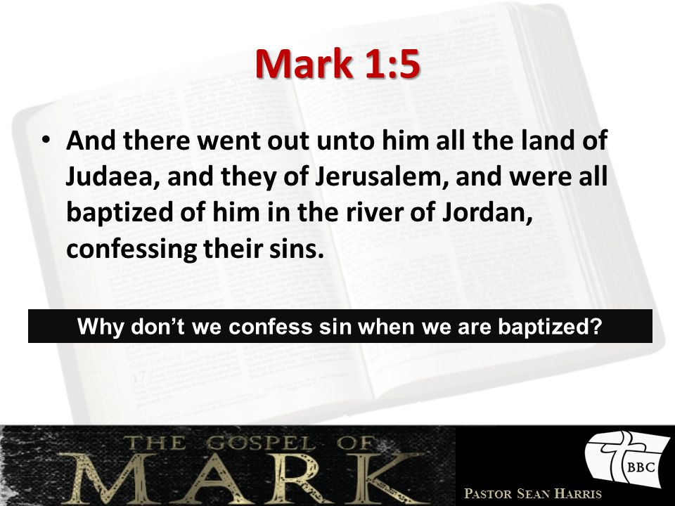 Why don't we confess sin when we are baptized