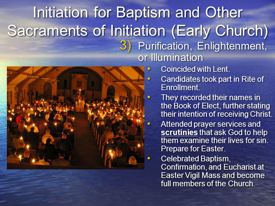 Initiation for Baptism and Other Sacraments of Initiation (Early Church)