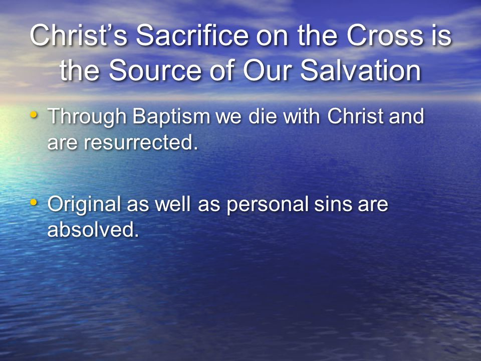 Christ's Sacrifice on the Cross is the Source of Our Salvation