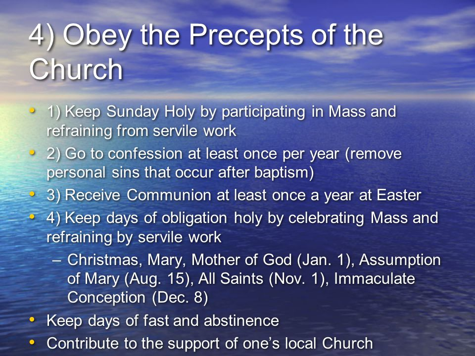4) Obey the Precepts of the Church