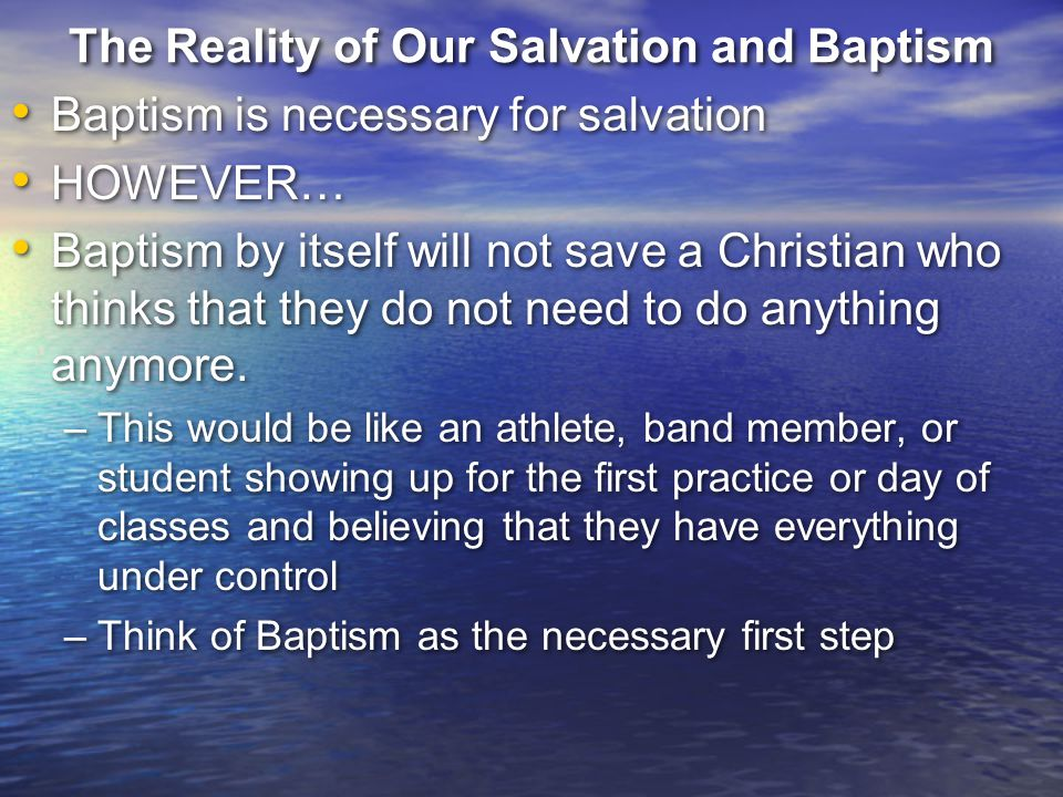 The Reality of Our Salvation and Baptism