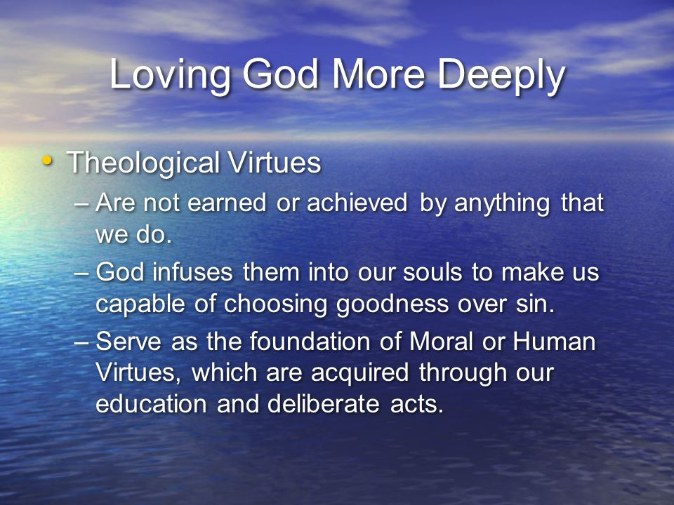 Loving God More Deeply Theological Virtues