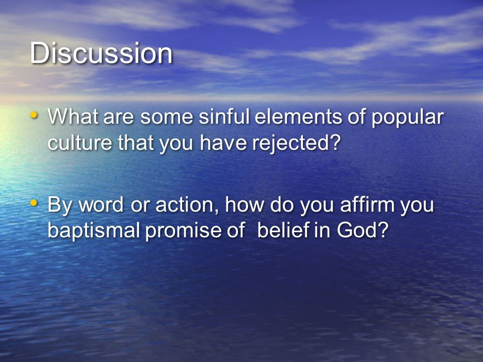 Discussion What are some sinful elements of popular culture that you have rejected