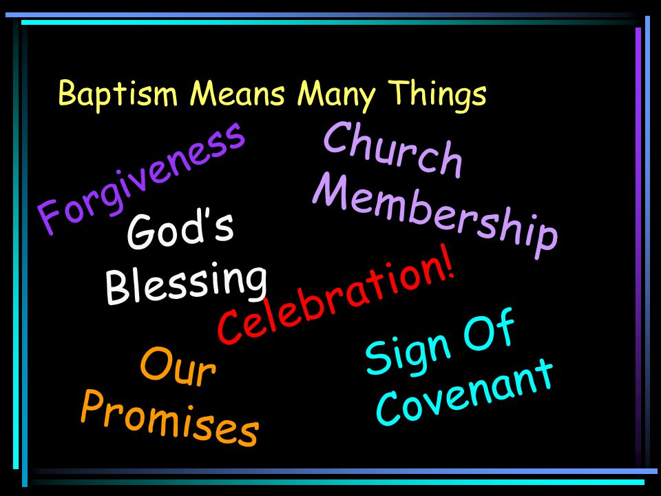 Baptism Means Many Things