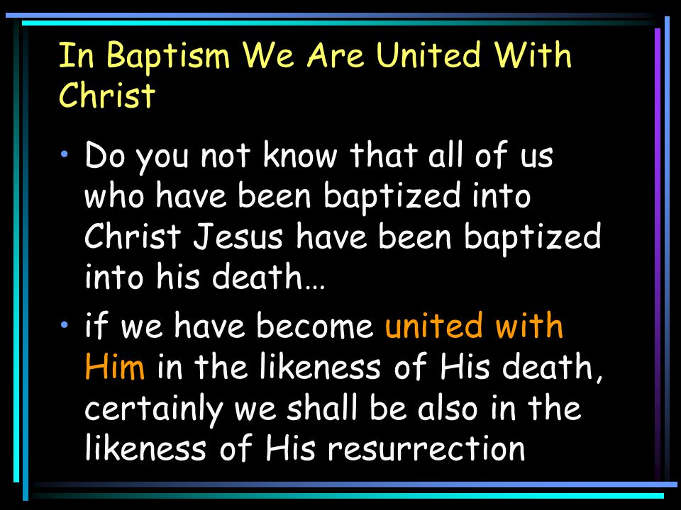 In Baptism We Are United With Christ