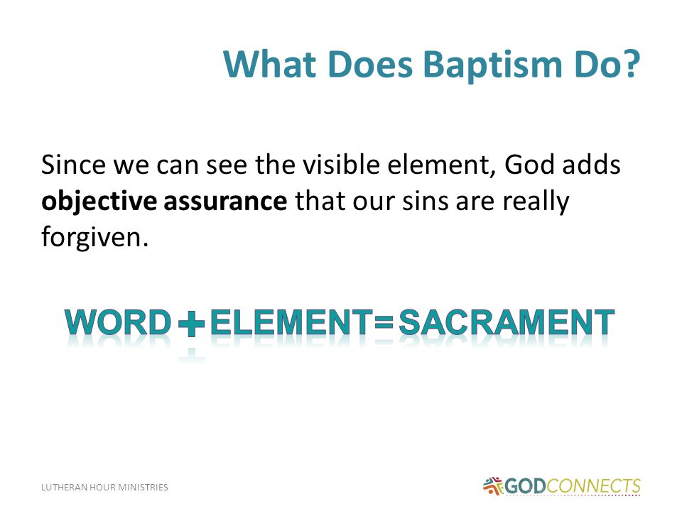 + What Does Baptism Do Word Element = Sacrament