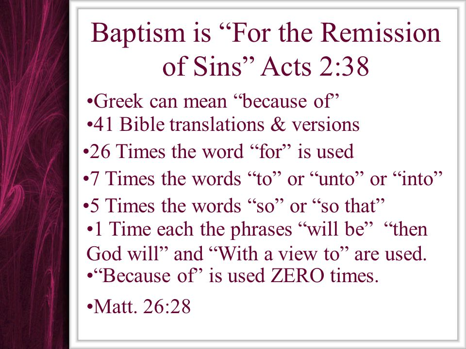 Baptism is For the Remission of Sins Acts 2:38